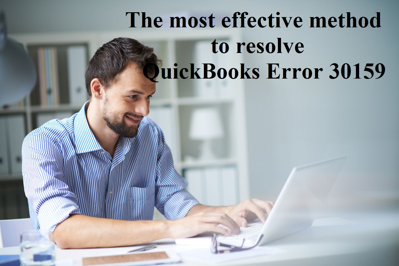 The most effective method to resolve QuickBooks Error 30159